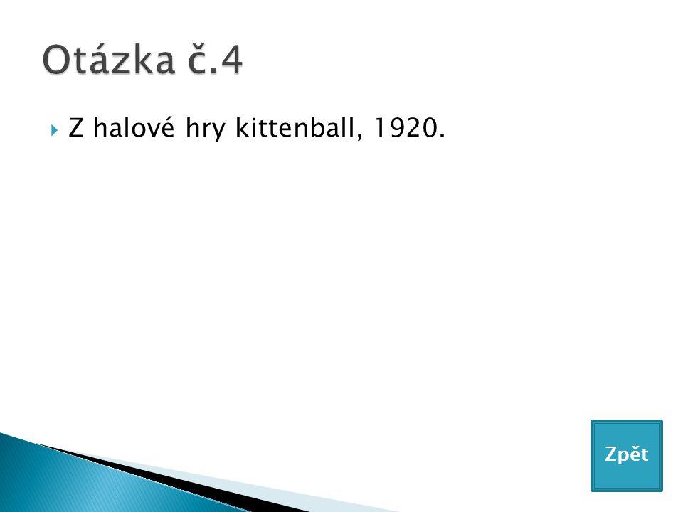  Z halové hry kittenball, 1920. Zpět