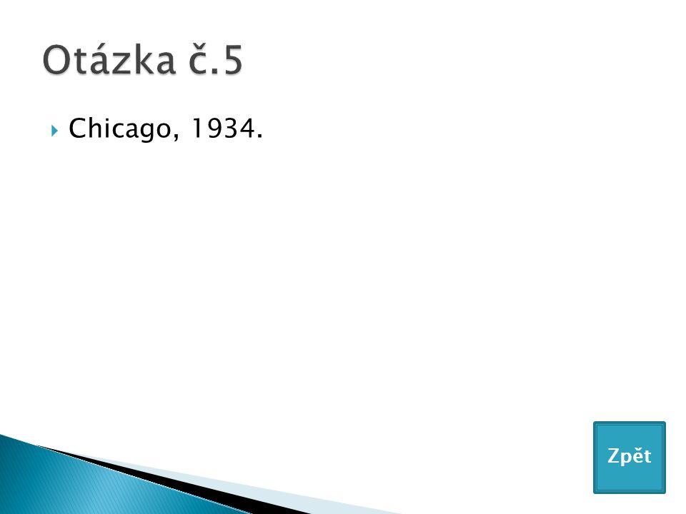  Chicago, 1934. Zpět