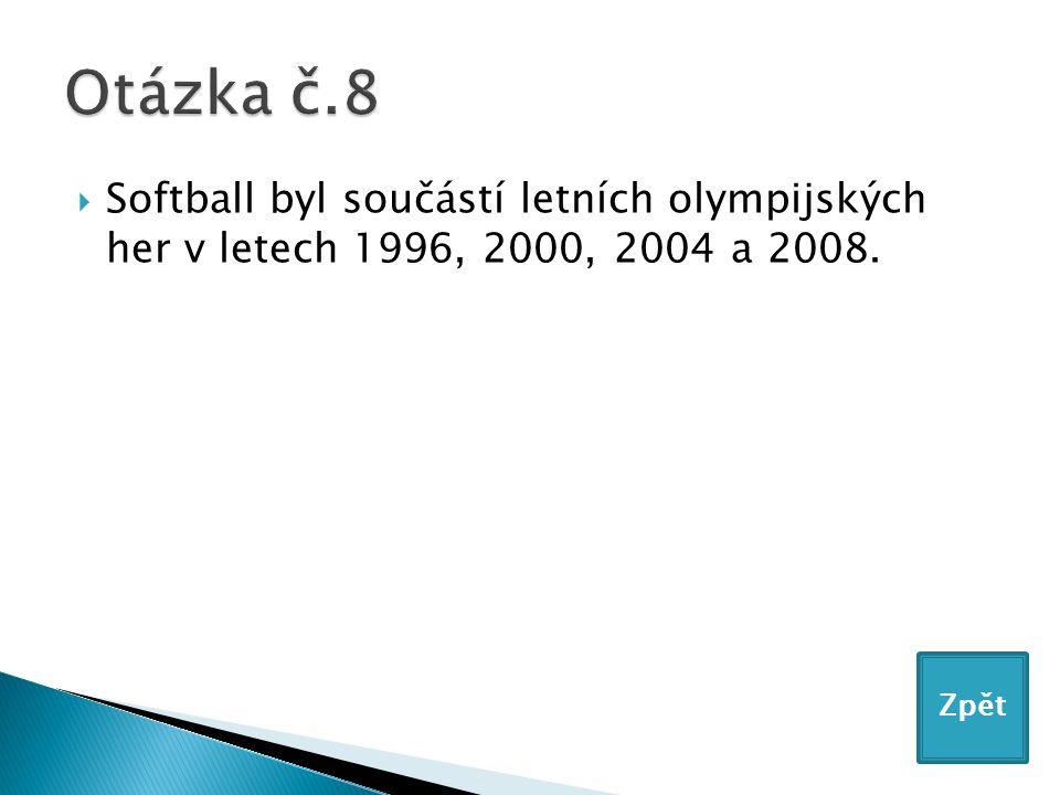  Softball byl součástí letních olympijských her v letech 1996, 2000, 2004 a 2008. Zpět