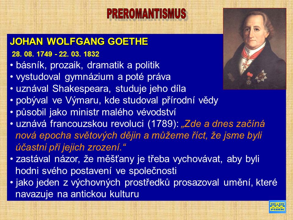 JOHAN WOLFGANG GOETHE 28. 08. 1749 - 22. 03.