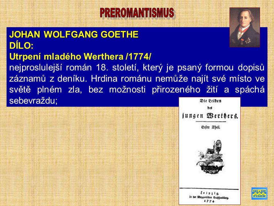 JOHAN WOLFGANG GOETHE DÍLO: Utrpení mladého Werthera /1774/ nejproslulejší román 18.