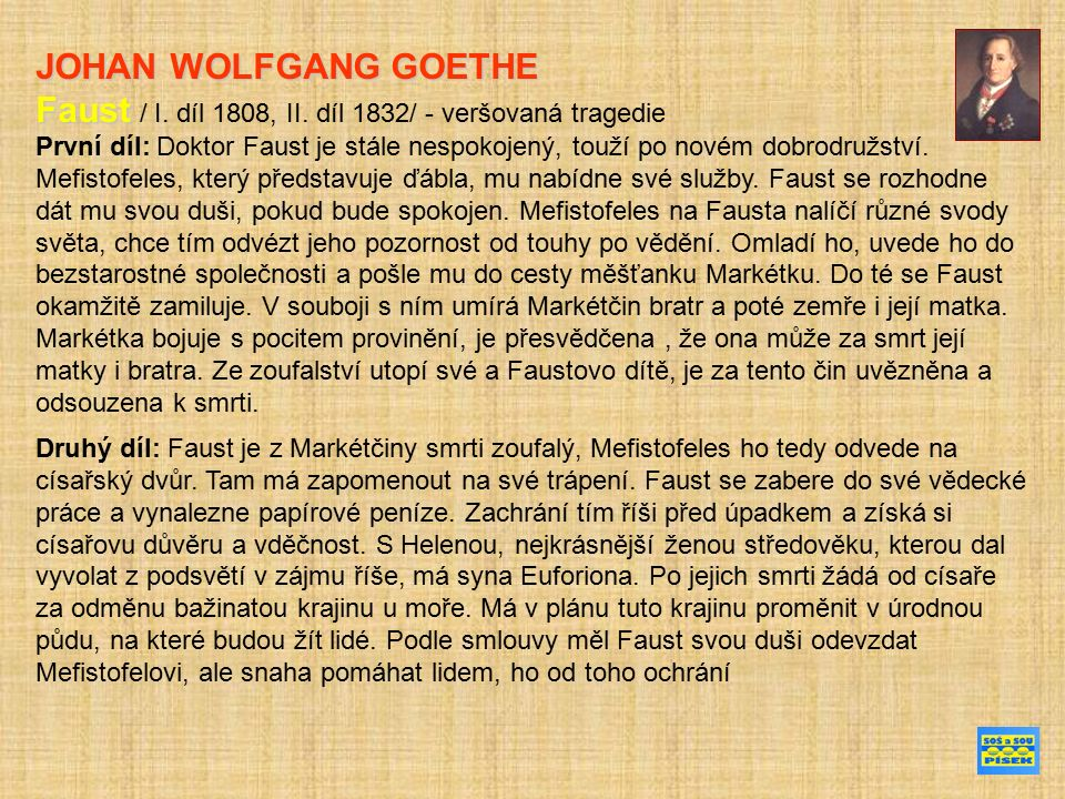 JOHAN WOLFGANG GOETHE Faust Faust / I. díl 1808, II.
