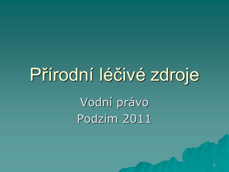 1 Přírodní léčivé zdroje Vodní právo Podzim 2011