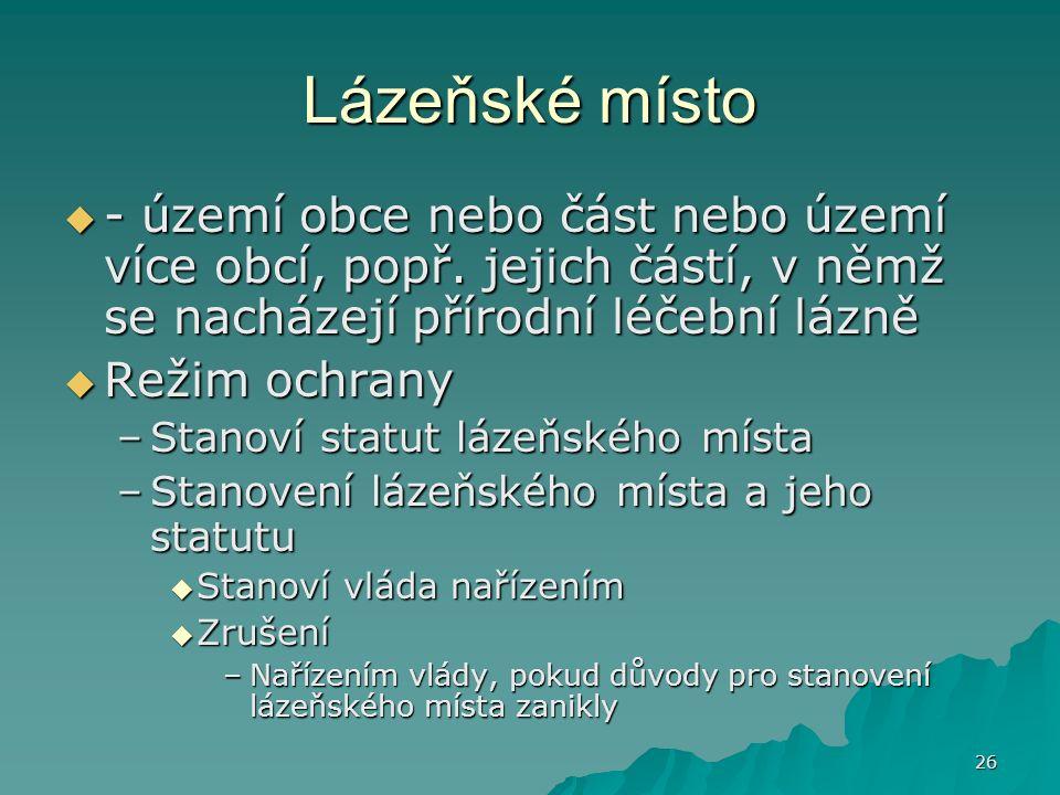 26 Lázeňské místo  - území obce nebo část nebo území více obcí, popř.