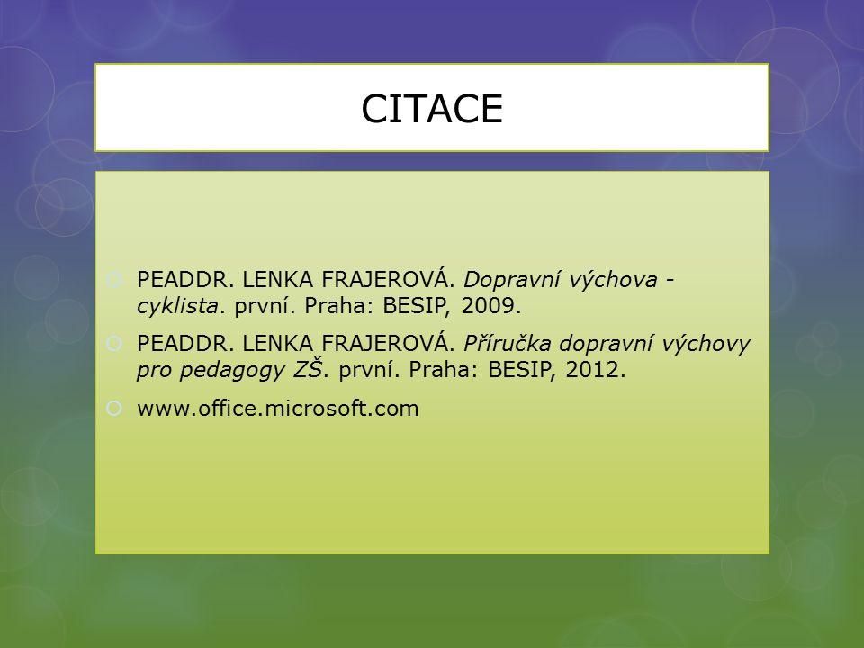 CITACE  PEADDR. LENKA FRAJEROVÁ. Dopravní výchova - cyklista.