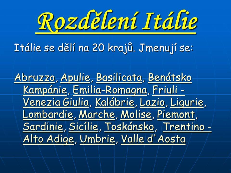 Rozdělení Itálie Itálie se dělí na 20 krajů.