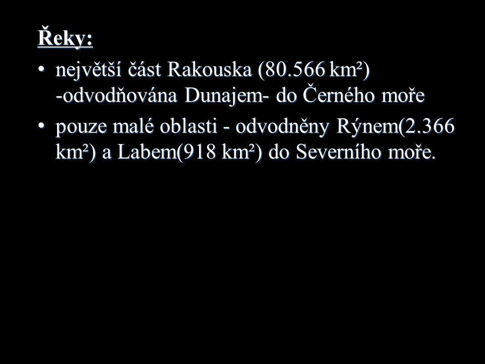 Řeky: největší část Rakouska (80.566 km²) -odvodňována Dunajem- do Černého moře největší část Rakouska (80.566 km²) -odvodňována Dunajem- do Černého moře pouze malé oblasti - odvodněny Rýnem(2.366 km²) a Labem(918 km²) do Severního moře.