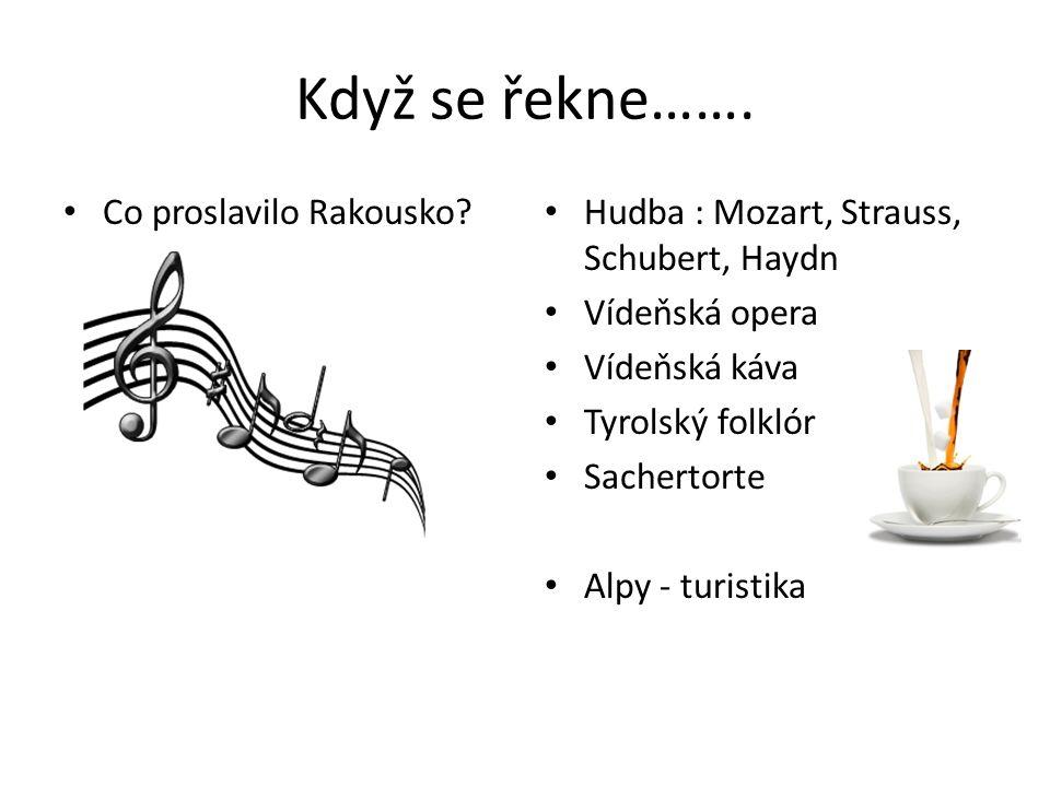 Rakouská města Salzburg Graz Innsbruck Eisenstadt Klagenfurt Bregenz St.Pölten Který hudební skladatel je spojen s Rakouskem
