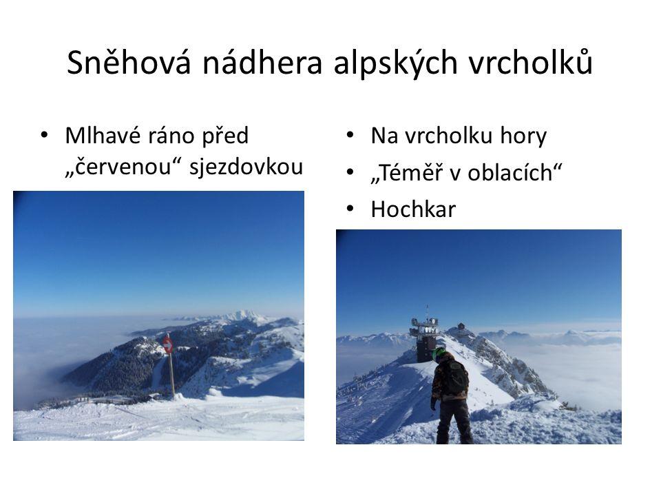 """Sněhová nádhera alpských vrcholků Mlhavé ráno před """"červenou sjezdovkou Na vrcholku hory """"Téměř v oblacích Hochkar"""