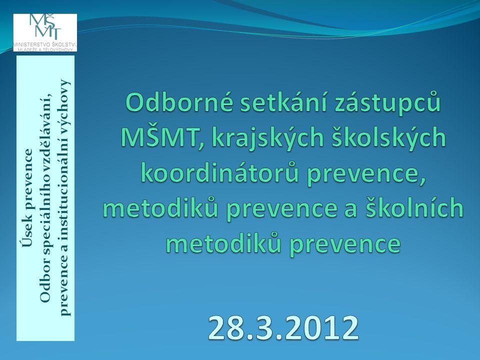 Úsek prevence Odbor speciálního vzdělávání, prevence a institucionální výchovy 21.