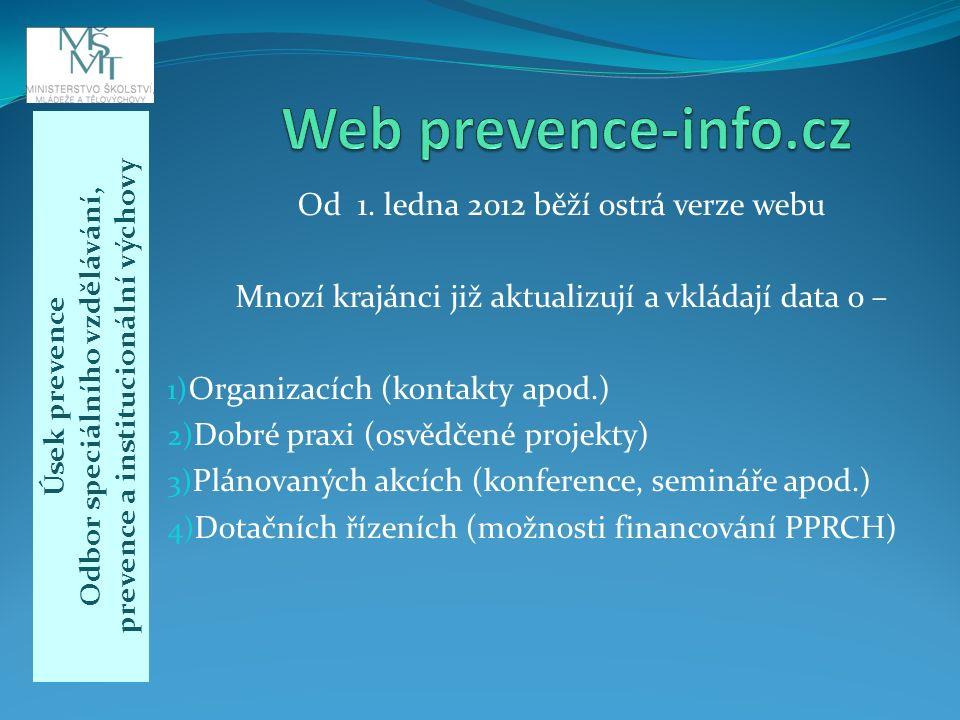 Úsek prevence Odbor speciálního vzdělávání, prevence a institucionální výchovy Od 1.