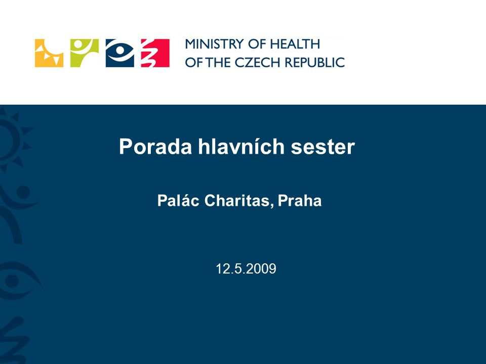 Porada hlavních sester Palác Charitas, Praha 12.5.2009