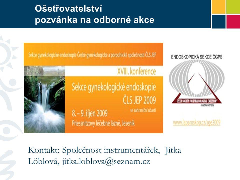 Ošetřovatelství pozvánka na odborné akce Kontakt: Společnost instrumentářek, Jitka Löblová, jitka.loblova@seznam.cz