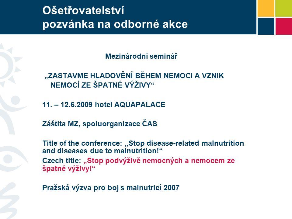 """Mezinárodní seminář """"ZASTAVME HLADOVĚNÍ BĚHEM NEMOCI A VZNIK NEMOCÍ ZE ŠPATNÉ VÝŽIVY 11."""