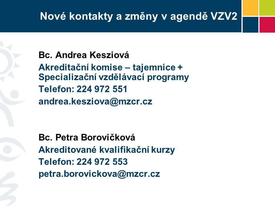 Nové kontakty a změny v agendě VZV2 Bc.