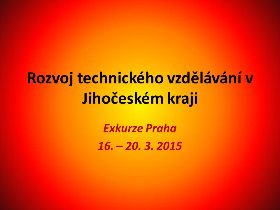 Rozvoj technického vzdělávání v Jihočeském kraji Exkurze Praha 16. – 20. 3. 2015