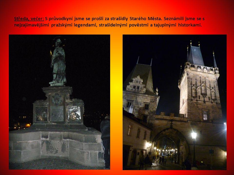 Středa, večer: S průvodkyní jsme se prošli za strašidly Starého Města.