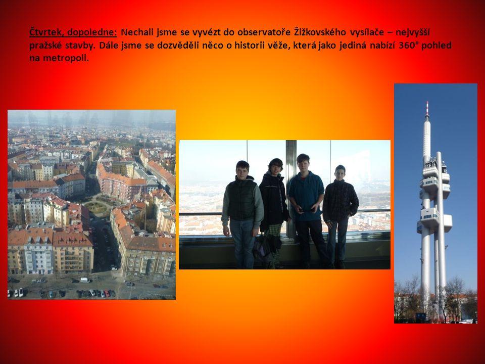 Čtvrtek, dopoledne: Nechali jsme se vyvézt do observatoře Žižkovského vysílače – nejvyšší pražské stavby.