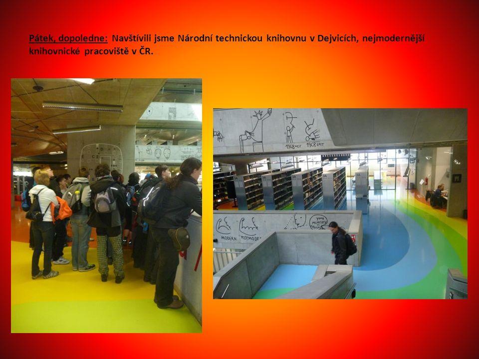 Pátek, dopoledne: Navštívili jsme Národní technickou knihovnu v Dejvicích, nejmodernější knihovnické pracoviště v ČR.