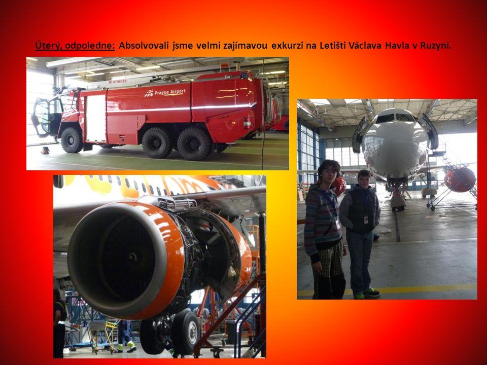 Úterý, odpoledne: Absolvovali jsme velmi zajímavou exkurzi na Letišti Václava Havla v Ruzyni.