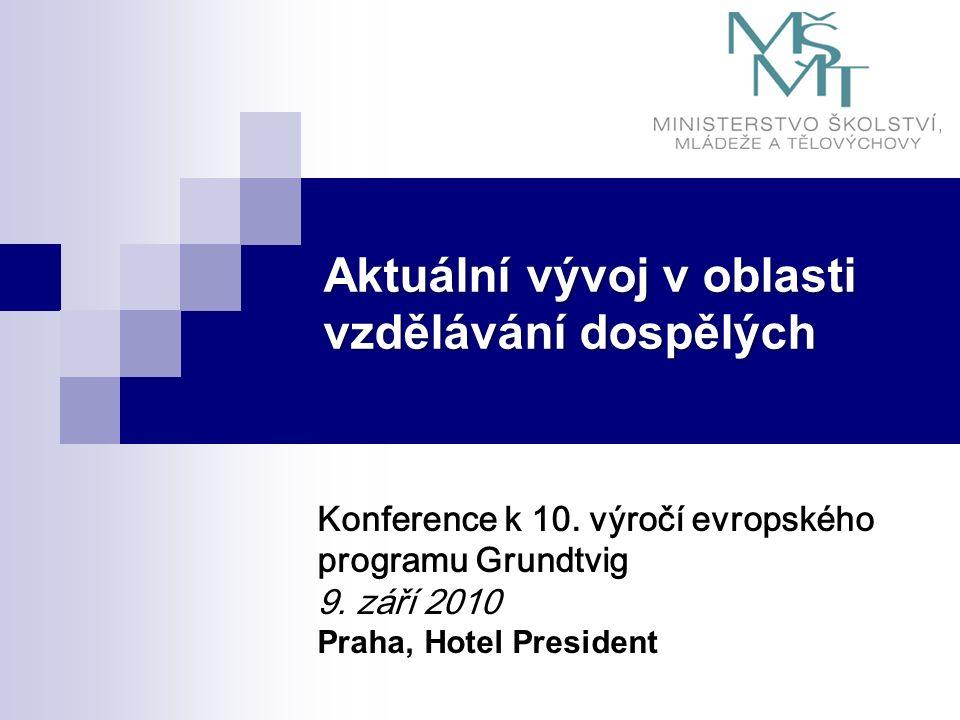 Aktuální vývoj v oblasti vzdělávání dospělých Konference k 10.