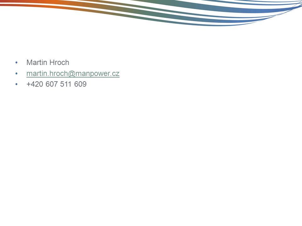 Martin Hroch martin.hroch@manpower.cz +420 607 511 609
