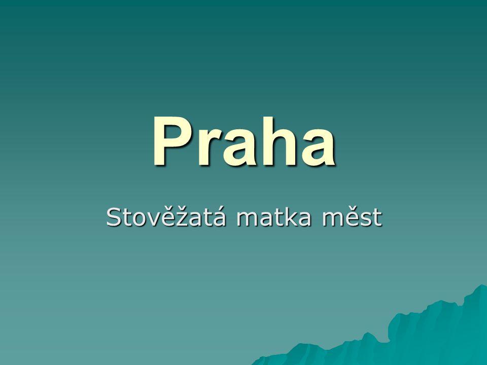 Praha Stověžatá matka měst