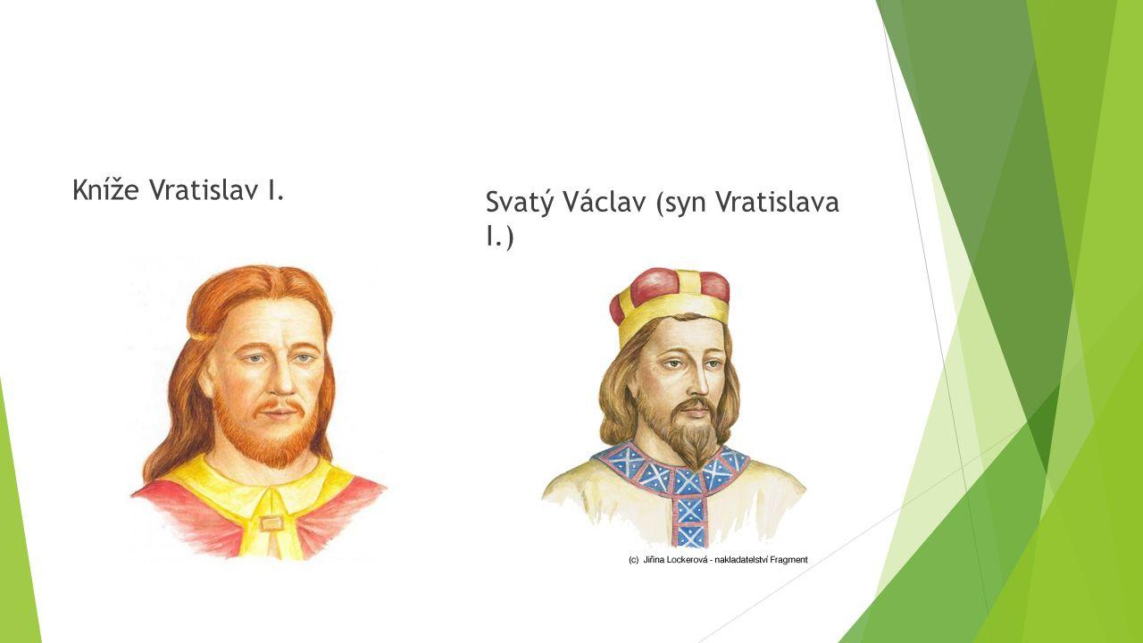 Kníže Vratislav I. Svatý Václav (syn Vratislava I.)