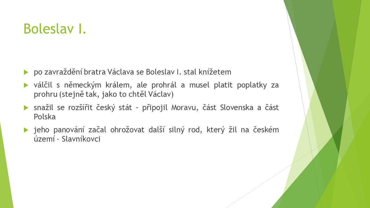 Boleslav I.  po zavraždění bratra Václava se Boleslav I.