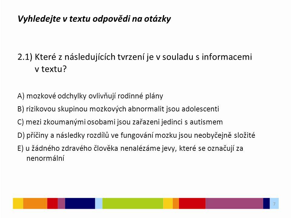 Vyhledejte v textu odpovědi na otázky 2.1) Které z následujících tvrzení je v souladu s informacemi v textu.