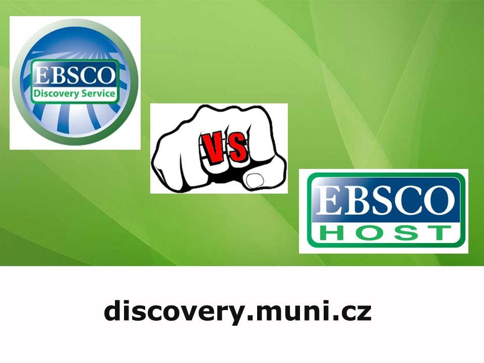 """EBSCO Discovery Service Vyhledává (skoro) všude = metavyhledávač Identičtí vydavatelé – stejné jako v EBSCO + Souborné katalogy knihoven MU + Univerzitní databáze + Databáze elektronických knih + Volně dostupné zdroje (""""populární periodika, repozitáře, open access) Vč."""