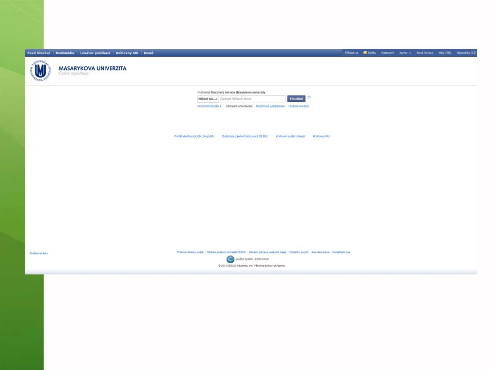 Více informací o EDS Naleznete v návodu přímo na stránkách EBSCO Discovery Service vpravo nahoře Tutoriál Knihovny univerzitního kampusu