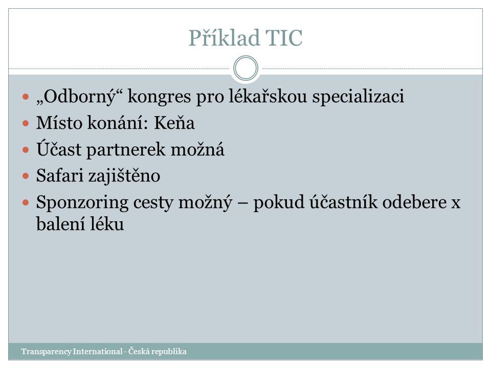 """Příklad TIC Transparency International - Česká republika """"Odborný"""" kongres pro lékařskou specializaci Místo konání: Keňa Účast partnerek možná Safari"""