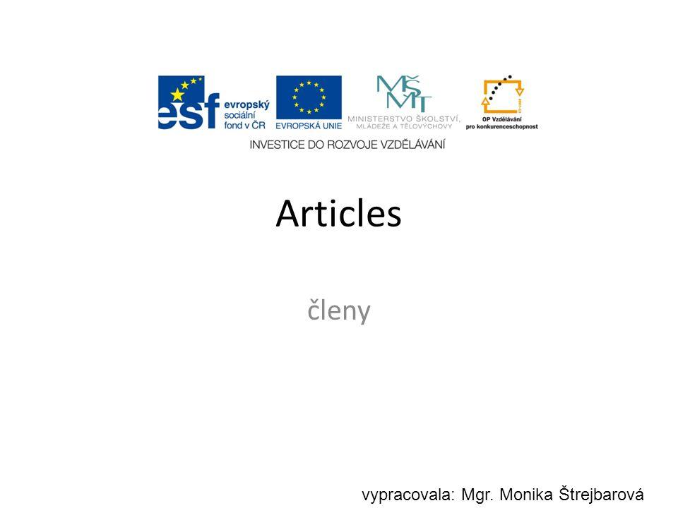 Articles členy vypracovala: Mgr. Monika Štrejbarová