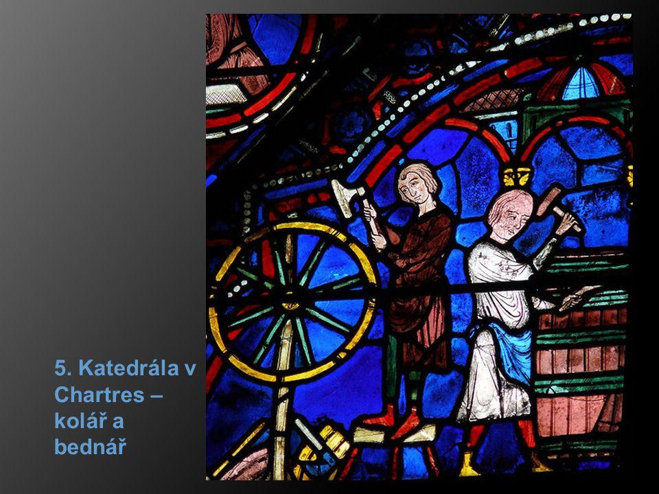 5. Katedrála v Chartres – kolář a bednář