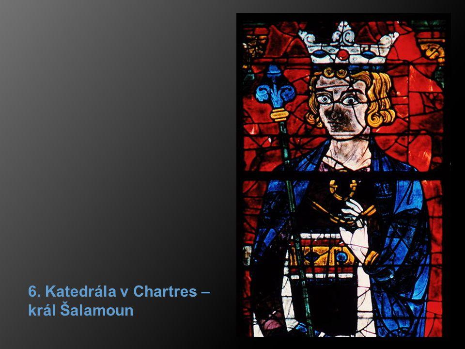 6. Katedrála v Chartres – král Šalamoun