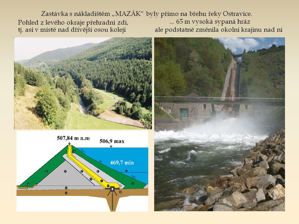 """Dnešní pohled na Ostravici přes hráz nádrže """"Šance (a přes """"Mazák , který je pod ní i vpravo)"""