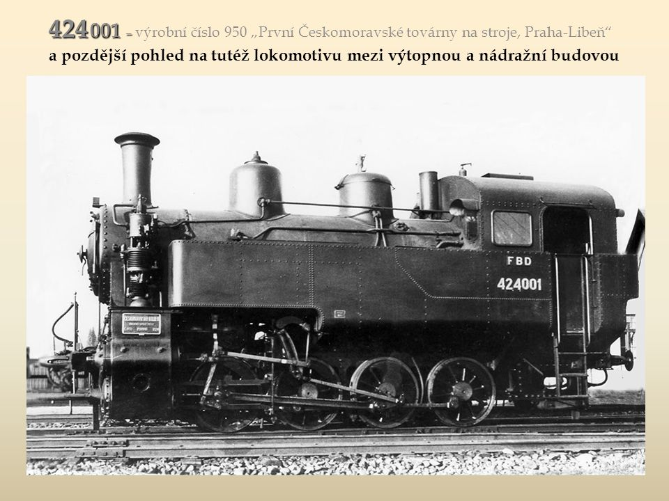 Dvě rarity FBD 424 001 a za ní některý z nejstarších strojů z roku 1907, OstravicaBílá 400 124 Dvě rarity FBD: 424 001 a za ní některý z nejstarších s
