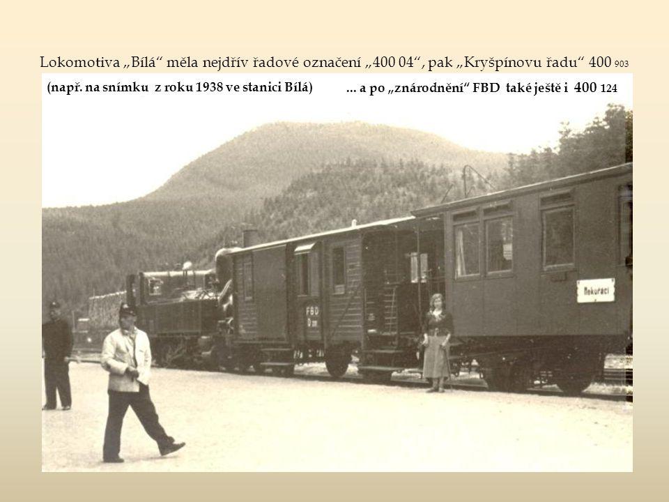 """...když předtím proběhlo """"svěcení arcibiskupem Bauerem První vlak do Bílé vyjel 6."""