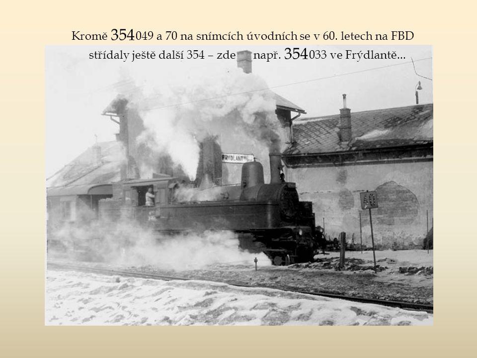 178.4101, 410 01, 422 001, později ještě 422 904 (a konečně u ČSD 422 0107 ) Tato lokomotiva FBD (BMMF Nr. 345/1909) postupně dostávala řady a inventá