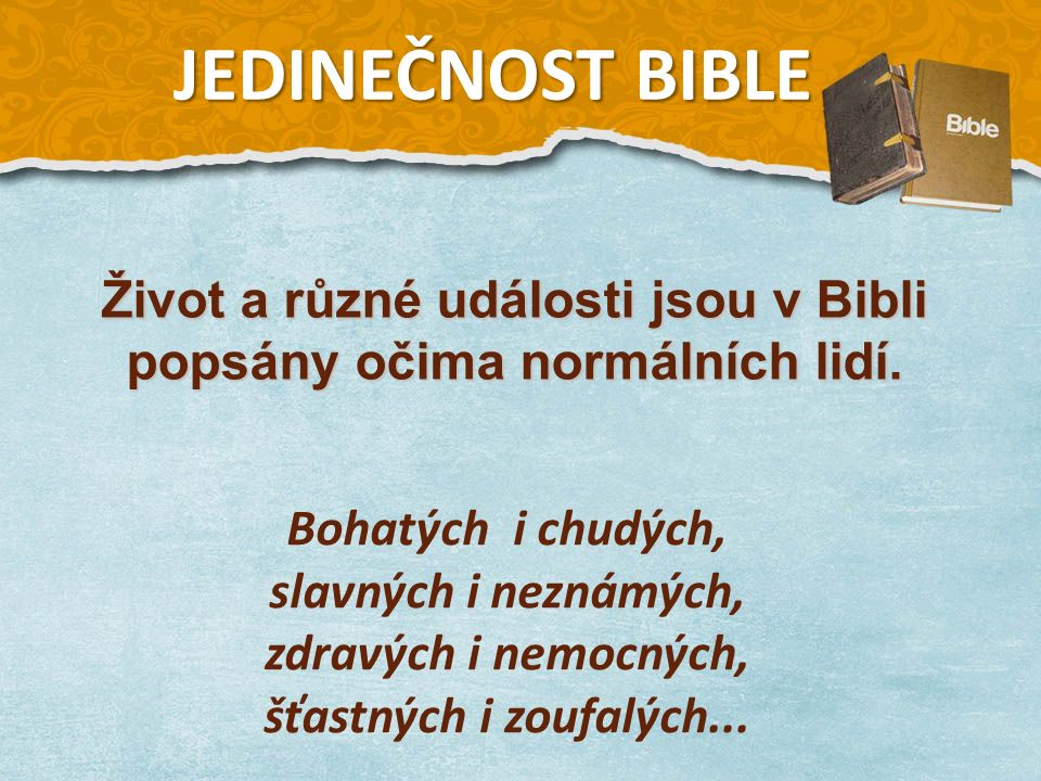 Život a různé události jsou v Bibli popsány očima normálních lidí.