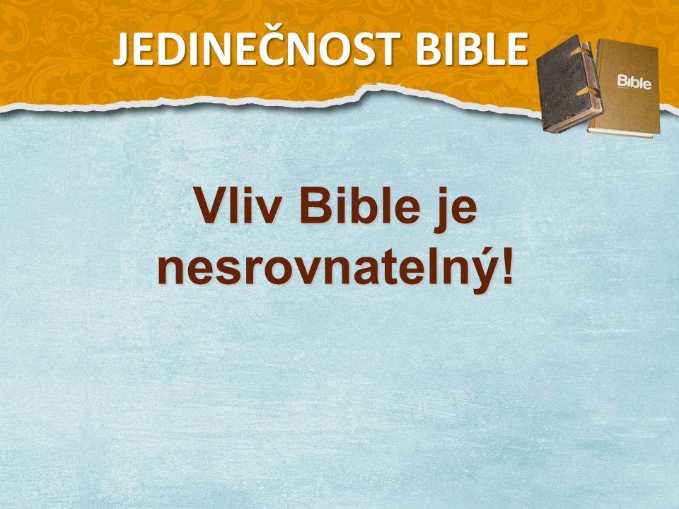 Vliv Bible je nesrovnatelný! JEDINEČNOST BIBLE