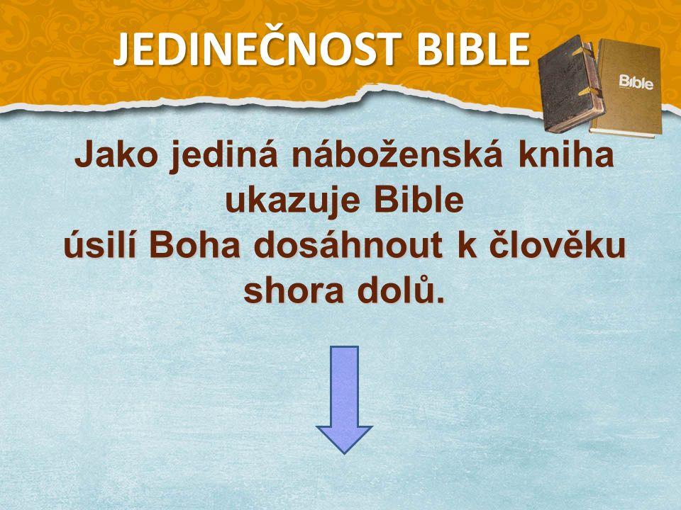 Jako jediná náboženská kniha ukazuje Bible úsilí Boha dosáhnout k člověku shora dolů.