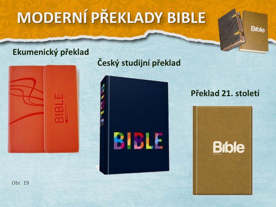 Ekumenický překlad Český studijní překlad Překlad 21. století Obr. 19