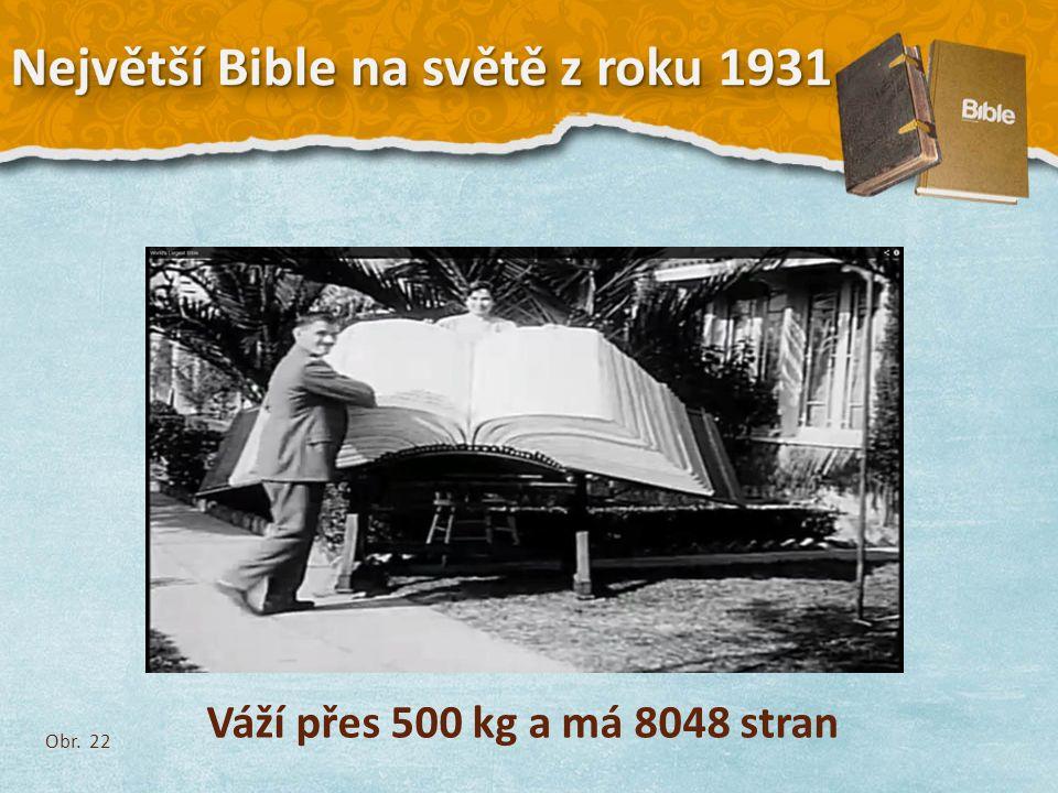 Váží přes 500 kg a má 8048 stran Obr. 22