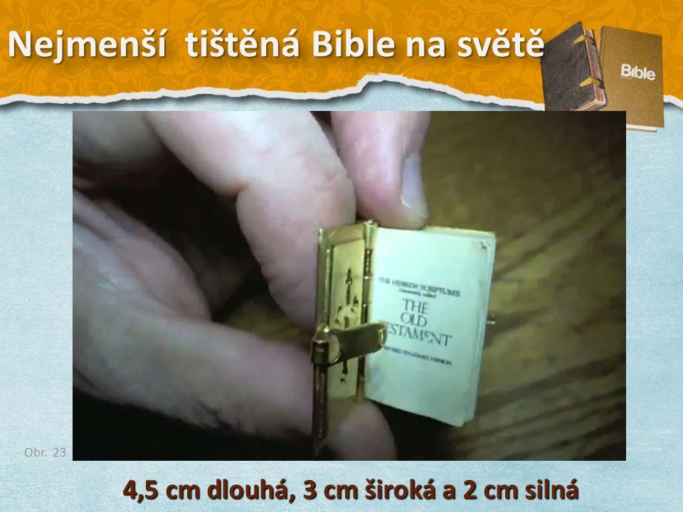 4,5 cm dlouhá, 3 cm široká a 2 cm silná Obr. 23