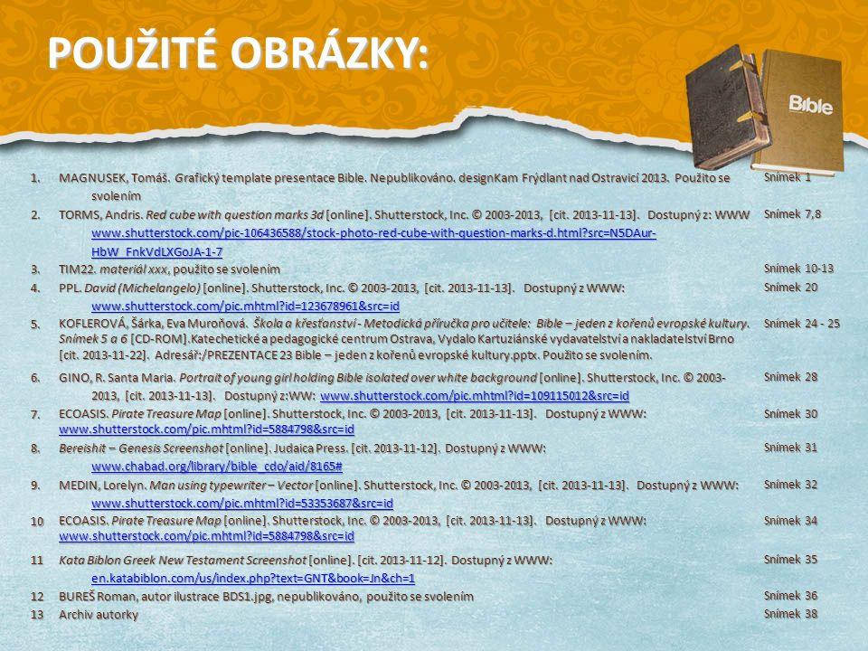 1. MAGNUSEK, Tomáš. Grafický template presentace Bible.