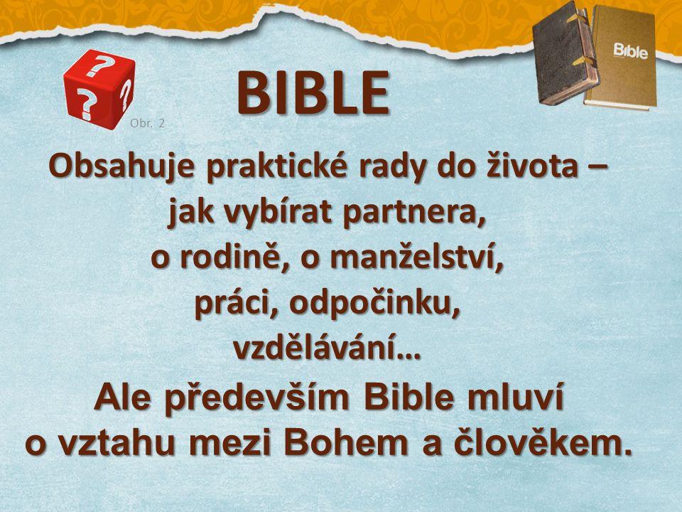 Začátek Bible možná znáte… … je o stvoření světa a člověka. BIBLE