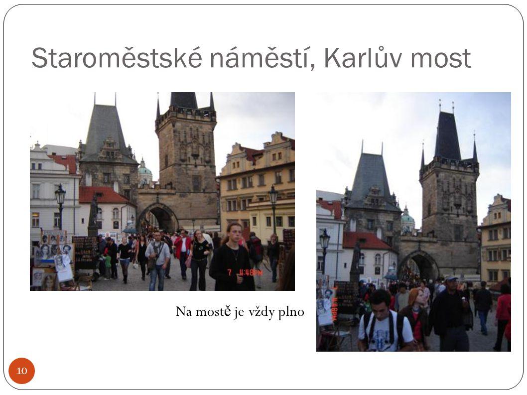 Staroměstské náměstí, Karlův most 10 Na most ě je vždy plno
