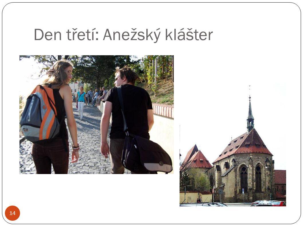Den třetí: Anežský klášter 14